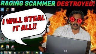 RAGING SCAMMER WANTS TO STEAL AMERICAS MONEY! [DESTROYED]