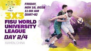 LIVE 3x3 FISU World University League 2018 Finals Day 2 Xiamen, China
