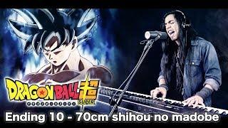 Dragon Ball Super Ending 10 - 70cm shihou no madobe   Versión acústica en vivo (Paulo Cuevas)