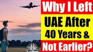 Video #3520 - Why I Left UAE After 40 Years & Not Earlier?