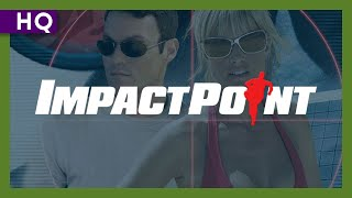 Impact Point (2008) Trailer