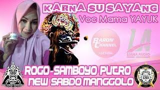 KARNA SU SAYANG (Cover Jaranan) Voc Mama YAYUK == New SABDO MANGGOLO Feat ROGO SAMBOYO PUTRO