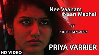 Nee Vaanam Naan Mazhai Song | Tamil Album | Priya P.Varrier,Nitin N.Nair | Saachin Raj Chelory