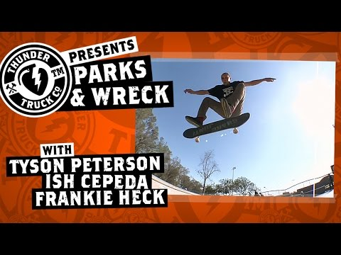 Frankie Heck, Ish Cepeda & Tyson Peterson : Parks & Wreck