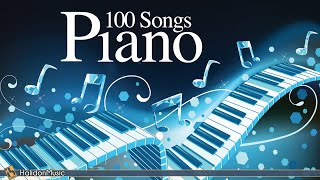 100 Piano Songs - Classical, Neoclassical & Contemporary Pieces, Pop Piano Songs, Relaxing Piano