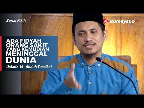 Serial Ramadhan : Ada Fidyah Orang Sakit yang Lalu Meninggal Dunia - Ustadz M Abduh Tuasikal