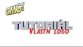 [Czech Let´s play] Tutoriál → Jak si udělat vlastní logo ( grafiku )