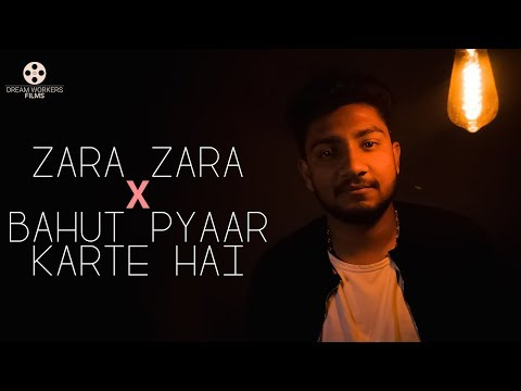 Zara Zara X Bahut Pyaar Karte hai || Naman Goswami || Unplugged Cover ||