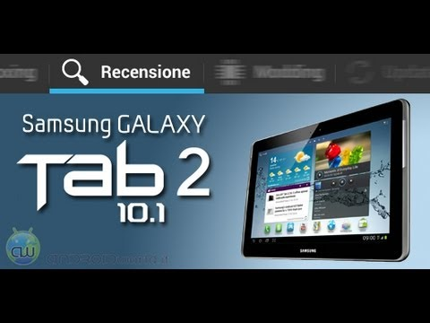 Samsung Galaxy Tab 2 10.1. recensione in italiano by AndroidWorld.it