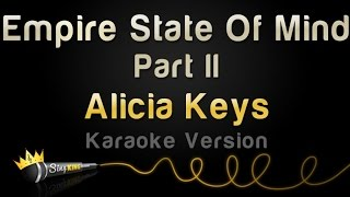 Alicia Keys Empire State Of Mind Part 2 Karaoke Version