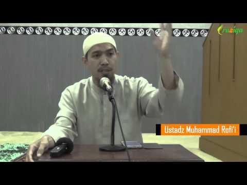 Ust. Muhammad Rofi'i - Pentingnya Menjauhi Perkara Haram