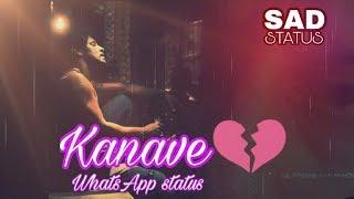 Sad 💔😥WhatsApp status- kanave kanave Tamil , Heart melting song.