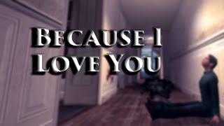"""Because I Love You"" - Machinima by StoryTellerXP"