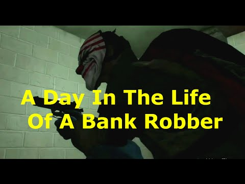 A Day In The Life Of A Bank Robber (PAYDAY FUNNY MOMENTS)