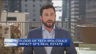 Tech IPOs could impact San Francisco's real estate, here's why