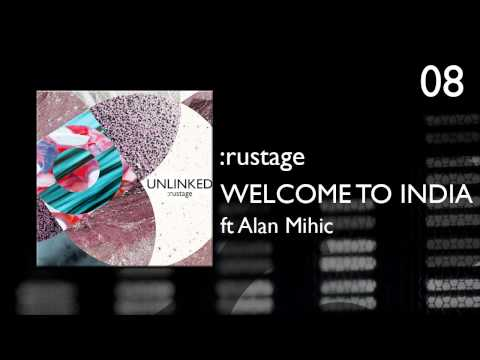 :rustage - 08 - Welcome to India ( ft Alan Mihic )