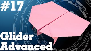 Origami easy - How to make a easy paper airplane that FLY FAR #17  Glider Advanced