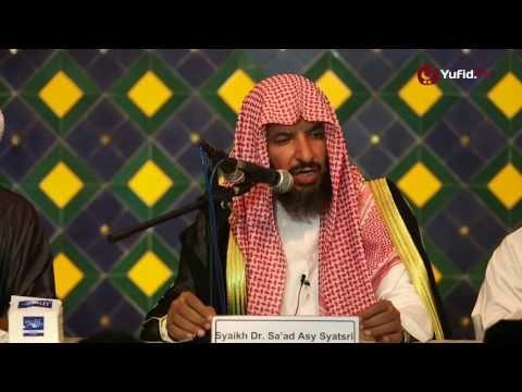Tabligh Akbar Ulama: Tolong-menolong Dalam Kebaikan (Bagian 2) - Syaikh Dr. Sa'ad Asy-Syatsri
