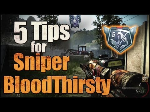 BO2 | 5 Tips for How to Get Sniper BloodThirsty / Streaks for Gold / Diamond Camo QuickScoping
