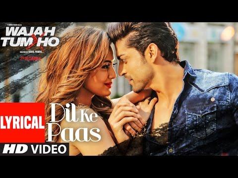 Dil Ke Paas Lyrical Video Song | Wajah Tum Ho | Arijit Singh, Tulsi Kumar