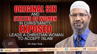 Original Sin and Status of Women in Christianity: Exposed – Leads a Christian Women to accept Islam