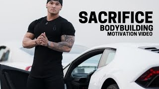 Bodybuilding Motivation Video  SACRIFICE  2018