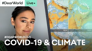 Wake-up Call: The Climate Crisis and Coronavirus | Dear World LIVE