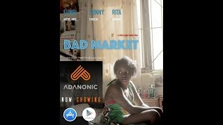 Watch Bad Market - Best Latest Nigeria Movie 2018