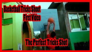 Basketball Tricks Shot | The Perfect Tricks Shot | First Tricks Shot Video