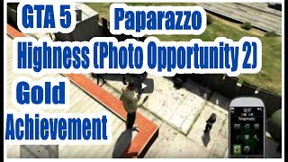 Grand Theft Auto 5 GTA5  Paparazzo-The Highness(Photo Opportunity 2) Gold Achievement