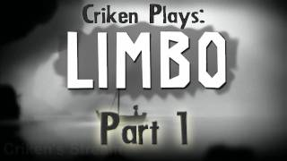 Criken Plays: Limbo Part 1