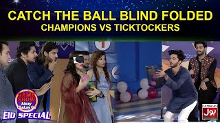 Catch The Ball Blind Folded | Game Show Aisay Chalay Ga Eid Special | TickTock Vs Champion