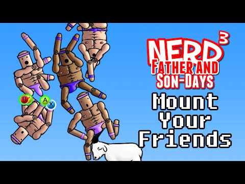 Nerd³'s Father and Son-Days - Mount Your Friends