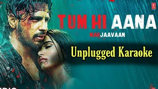 Tum Hi Aana - Unplugged Karaoke With Lyrics || Marjaavaan || Jubin Nautiyal || BasserMusic