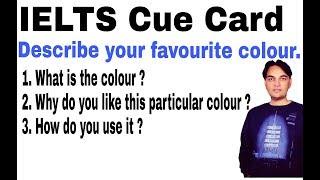 IELTS Cue Card-Describe your favourite colour .
