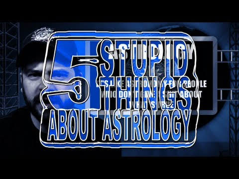 Five Stupid Things About Astrology