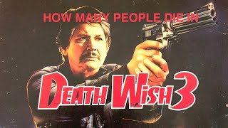 How many people die in Death Wish 3?