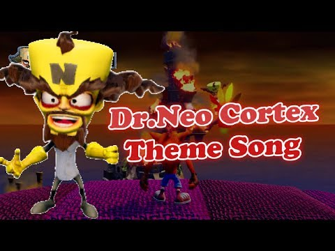 Dr.Neo Cortex Cortex Theme Song | Crash Bandicoot N.Sane Trilogy