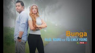 Download lagu BUNGA - BAJOL NDANU FT. EMILY YOUNG     TARIK SIS SEMONGKO ( ) Raggae Version