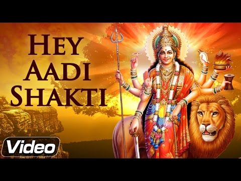 Hey Aadi Shakti Hey Mahamaya | Popular Bhakti Songs Hindi | Navratri Special Song