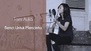 Download Lagu Benci Untuk Mencinta - Naif  ( Cover by Tami Aulia ) | GM mini Musika | Lombok Talent Gratis STAFABAND