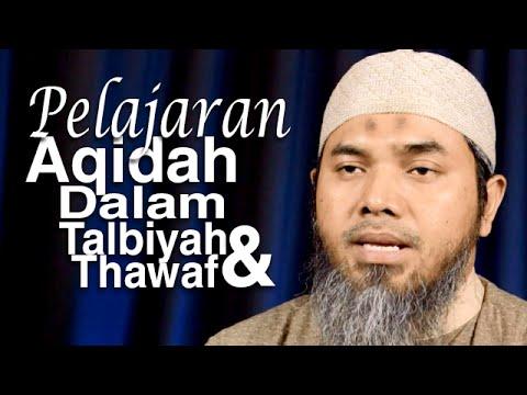 Serial Haji Dan Qurban 02: Pelajaran Aqidah Dalam Talbiyah Dan Thawaf - Ustadz Afifi Abdul Wadud