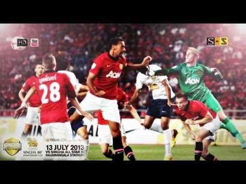 Manchester United Tour 2013 Bangkok-Thailand vs Sigha All Star – HD By S-S