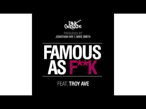 Pink Grenade Feat. Troy Ave - Famous As F**k [SMH Records Submitted] [Audio]
