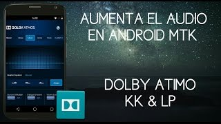 AUMENTAR EL AUDIO •[PARA MTK |•JB KK & LP •ROOT -ANDROID