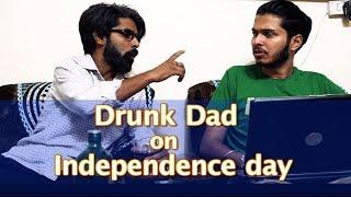 Drunk Dad and You | Independence Day Special | Sadak Chhap