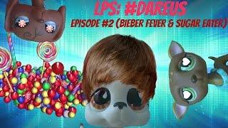 Baixar ❋ LPS: #DareUs (Episode #2: Bieber Fever & Sugar Eater)