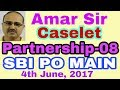 SBI PO MAIN | 4th June, 2017 | Partnership Questions | 08 | Caselet | Memory based # Amar Sir thumbnail