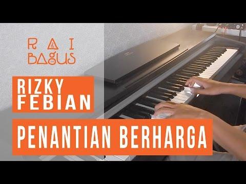 Rizky Febian - Penantian Berharga Piano Cover