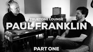 Truetone Lounge | Paul Franklin | Part One
